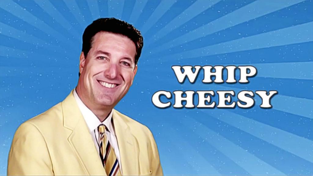 Whip Cheesy